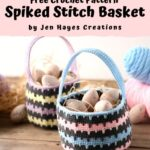 Free Crochet Pattern Spiked Stitch Basket